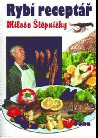 Rybí receptář - Miloš Štěpnička