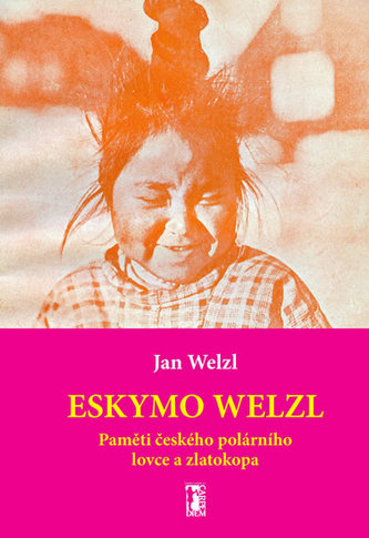 Eskymo Welzl (neobsahuje CD/DVD) - Jan Welzl