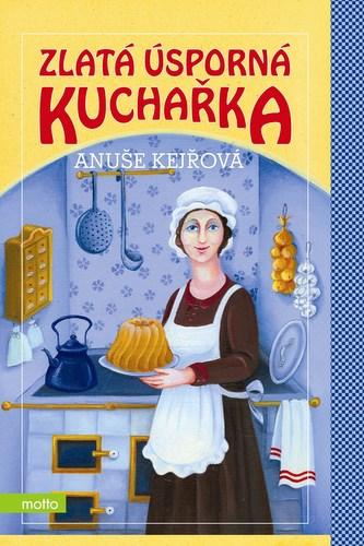 Zlatá úsporná kuchařka s rozpočty - Anuše Kejřová