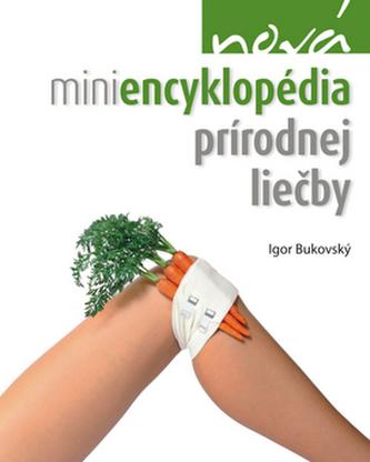 Nová miniencyklopédia prírodnej liečby - Igor Bukovský