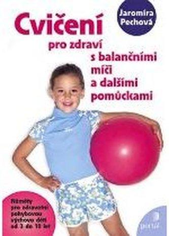 Cvičení pro zdraví s balančním míčem - Jaromíra Pechová