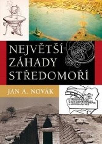 Největší záhady středomoří - Jan A. Novák