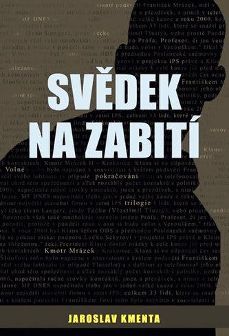Svědek na zabití - Jaroslav Kmenta