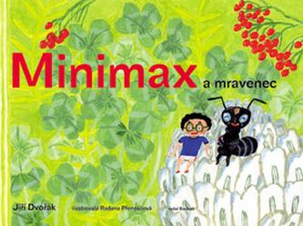Minimax a mravenec - Jiří Dvořák; Radana Přenosilová a kol.