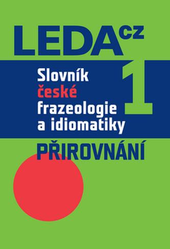 Slovník české frazeologie a idiomatiky 1 - František Čermák