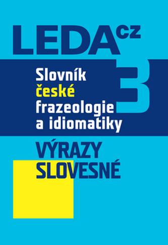 Slovník české frazeologie a idiomatiky 3 - František Čermák