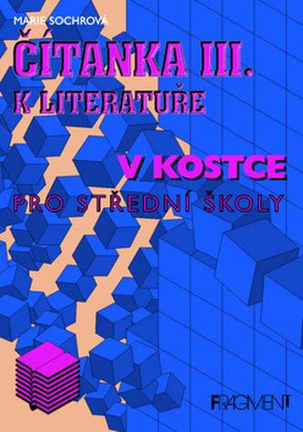 Čítanka III.k lit.v kostce pro střední školy