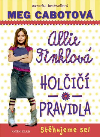 Allie Finklová Holčičí pravidla 1 Stěhujeme se! - Meg Cabotová