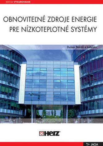 Obnovitežné zdroje energie pre nízkoteplotné systémy - Dušan Petráš a kol.