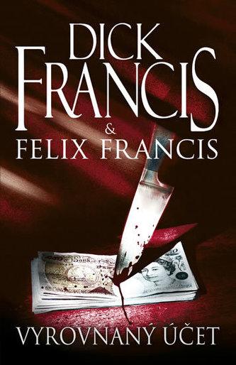 Vyrovnaný účet - Dick Francis; Felix Francis