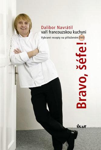Bravo, šéfe! Dalibor Navrátil - Dalibor Navrátil