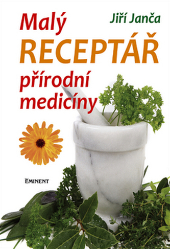 Malý receptář přírodní medicíny - Jiří Janča