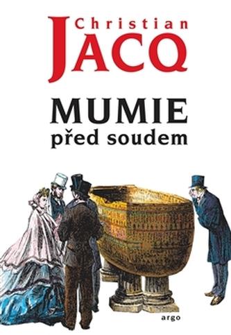 Mumie před soudem - Christian Jacq