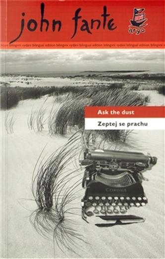 Zeptej se prachu Ask the dust - John Fante; Bob Hýsek