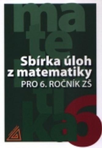 Sbírka úloh z matematiky pro 6.ročník ZŠ - Ivan Bušek