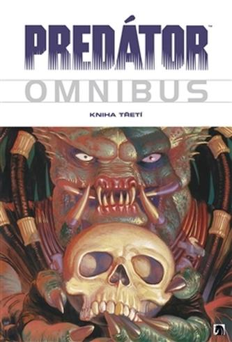 Predátor Omnibus Kniha třetí - Steve Seagle a kol.