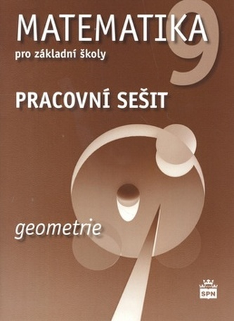 Matematika 9 pro základní školy Geometrie Pracovní sešit - Jitka Boušková; Milena Brzoňová