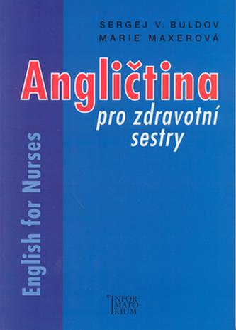 Angličtina pro zdravotní sestry - Sergej V. Buldov; Marie Maxerová