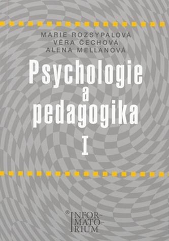 Psychologie a pedagogika I - Marie Rozsypalová a kol.