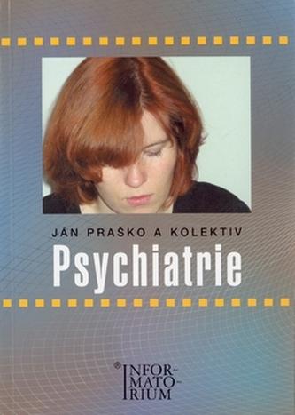 Psychiatrie - Ján Praško a kol.