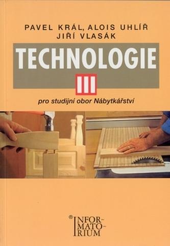 Technologie III - Pavel Král; Alois Uhlíř