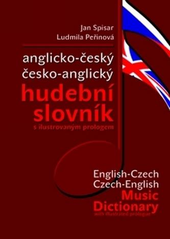 Anglicko-český česko-anglický hudební slovník - Jan Spisar; Ludmila Peřinová
