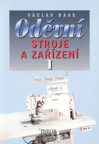 Oděvní stroje a zařízení I - V. Haas