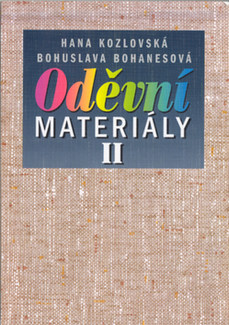 Oděvní materiály II - Bohumila Bohanesová; Hana Kozlovská
