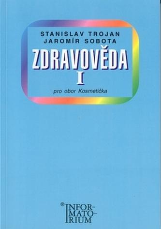 Zdravověda I - Stanislav Trojan; Jaromír Sobota
