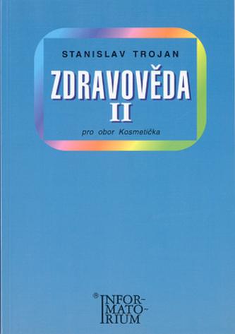 Zdravověda II - Stanislav Trojan; Jaromír Sobota