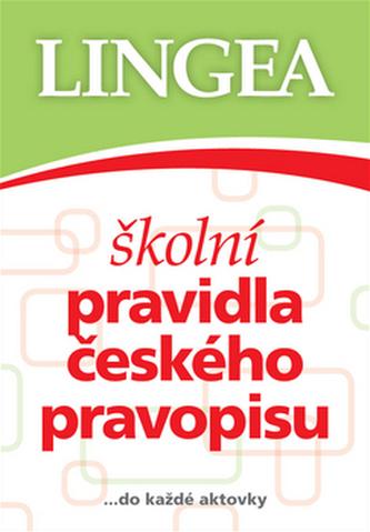 Školní pravidla českého pravopisu - Kolektiv autorů