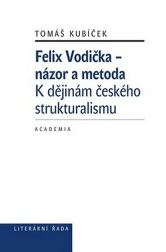 Felix Vodička - názor a metoda - Tomáš Kubíček