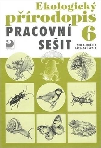 Ekologický přírodopis Pracovní sešit - Danuše Kvasničková