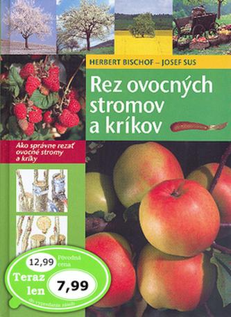 Rez ovocných stromov a kríkov - Herbert Bischof; Josef Sus