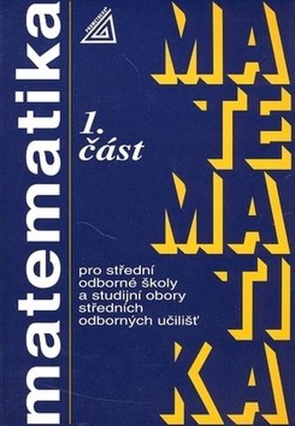 Matematika pro SOŠ a studijní obory SOU 1.část - Emil Calda
