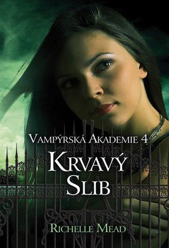 Vampýrská akademie 4 Krvavý slib - Richelle Mead