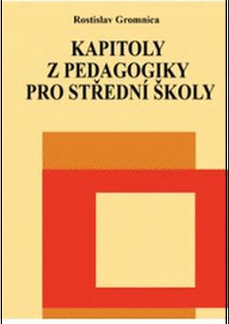 Kapitoly z pedagogiky pro střední školy - Rostislav Gromnica