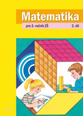 Matematika pro 3.ročník ZŠ 2.díl - Růžena Blažková; Květoslava Matoušková; Milena Vaňurová