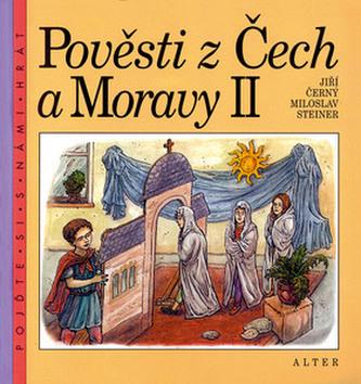 Pověsti z Čech a Moravy II. - Jiří Černý; Miloslav Steiner