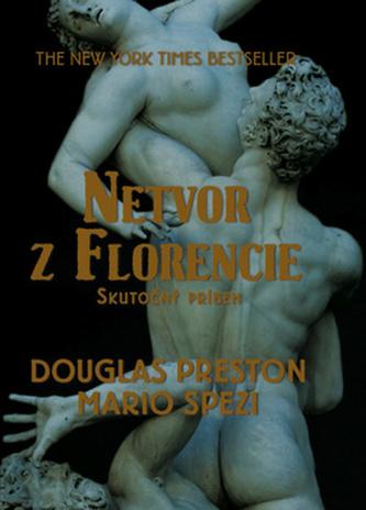 Netvor z Florencie - Douglas Preston; Mario Spezi