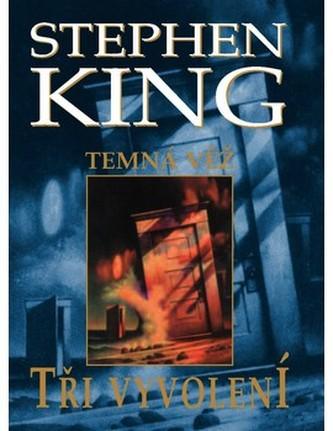 Tři vyvolení - Stephen Edwin King