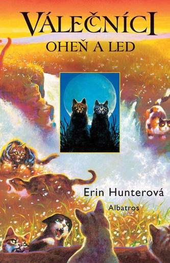 Válečníci I Oheň a led - Erin Hunterová