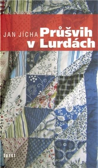 Průšvih v Lurdách - Jan Jícha
