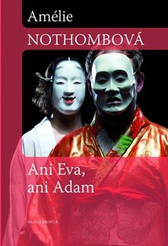 Ani Eva, ani Adam - Amélie Nothombová