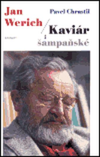 Jan Werich / Kaviár i šampaňské - Pavel Chrastil; Otto Dlabola
