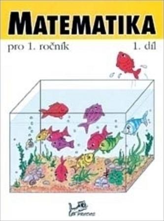 Matematika pro 1. ročník 1.díl - Hana Mikulenková; Josef Molnár