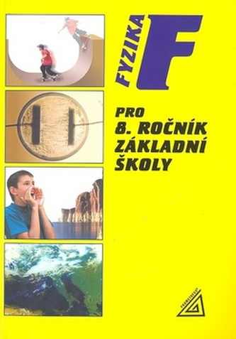 Fyzika pro 8.r.ZŠ - Jiří Bohuněk; Růžena Kolářová