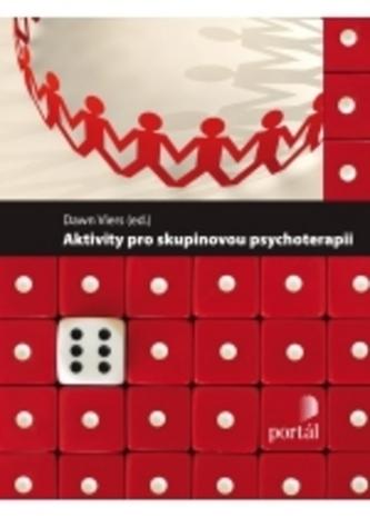 Aktivity pro skupinovou psychoterapii - Kolektiv autorů