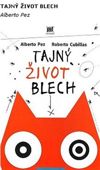 Tajný život blech - Alberto Pez; Roberto Cubillas