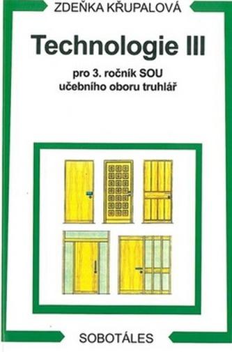 Technologie III pro 3. ročník SOU učebního oboru truhlář - Zdeňka Křupalová